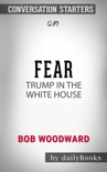 Fear: Trump in the White House by Bob Woodward: Conversation Starters book summary, reviews and downlod
