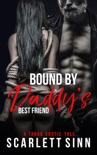 Bound by Daddy's Best Friend book summary, reviews and download