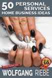 50 Personal Services Home Business Ideas book summary, reviews and downlod