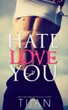 Hate To Love You book summary, reviews and download