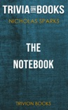 The Notebook by Nicholas Sparks (Trivia-On-Books) book summary, reviews and downlod
