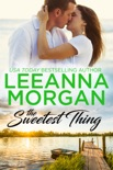 The Sweetest Thing: A Sweet, Small Town Romance book summary, reviews and downlod
