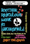 Another Ridiculous Week in Bakersfield book summary, reviews and download