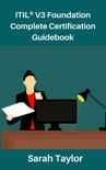 ITIL® V3 Foundation Complete Certification Guidebook book summary, reviews and download