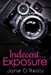 Indecent...Exposure book summary, reviews and downlod
