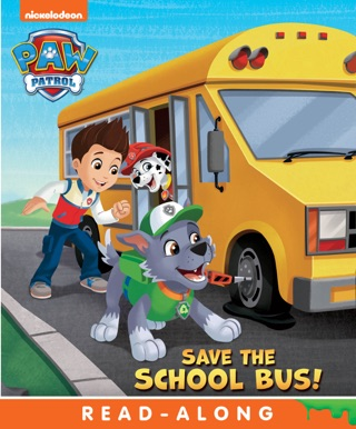 Save the School Bus! (PAW Patrol) (Enhanced Edition) by Viacom International Inc. book summary, reviews and downlod