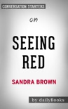 Seeing Red by Sandra Brown: Conversation Starters book summary, reviews and downlod
