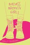 Badass Broken Girls book summary, reviews and downlod
