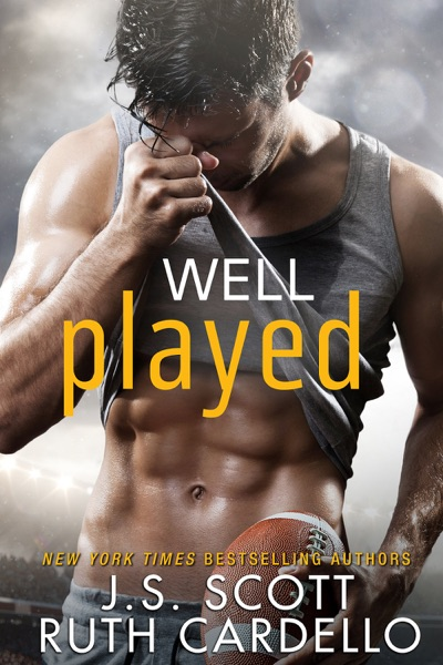 Well Played by J. S. Scott & Ruth Cardello Book Summary, Reviews and E-Book Download