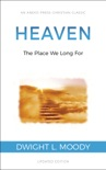 Heaven: The Place We Long For book summary, reviews and download