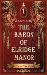 The Baron of Elridge Manor book summary, reviews and download