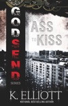 Godsend 14: Ass To Kiss book summary, reviews and downlod