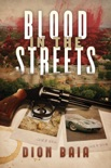 Blood in the Streets book summary, reviews and download