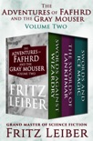 The Adventures of Fafhrd and the Gray Mouser Volume Two book summary, reviews and download