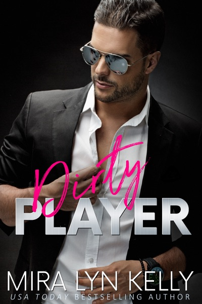 Dirty Player by Mira Lyn Kelly Book Summary, Reviews and E-Book Download