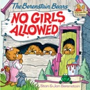 The Berenstain Bears No Girls Allowed book summary, reviews and download