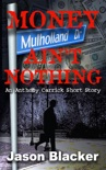 Money Ain't Nothing book summary, reviews and download