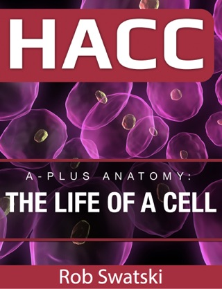 A-Plus Anatomy: The Life of a Cell textbook download
