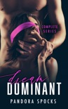 Dream Dominant - Complete Series book summary, reviews and downlod