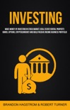 Investing: Make Money By Investing In Stock Market, Real Estate Rental Property, Bonds, Options, Cryptocurrency And Build Passive Income Business Portfolio book summary, reviews and download