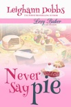 Never Say Pie book summary, reviews and downlod