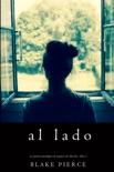 Al lado (Un misterio psicológico de suspenso de Chloe Fine - Libro 1) book summary, reviews and download