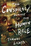 The Conspiracy against the Human Race book summary, reviews and download