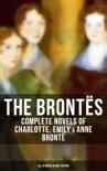 The Brontës: Complete Novels of Charlotte, Emily & Anne Brontë - All 8 Books in One Edition resumen del libro