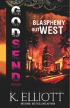 Godsend 5: Blasphemy Out West book summary, reviews and downlod
