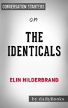 The Identicals: A Novel by Elin Hilderbrand: Conversation Starters book summary, reviews and downlod