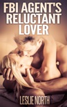 FBI Agent's Reluctant Lover book summary, reviews and downlod