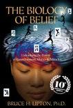 The Biology of Belief 10th Anniversary Edition book summary, reviews and download