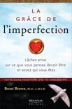 La grâce de l'imperfection book summary, reviews and downlod