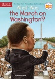 What Was the March on Washington? book summary, reviews and downlod