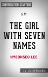 The Girl with Seven Names by Hyeonseo Lee: Conversation Starters book summary, reviews and downlod