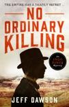 No Ordinary Killing book summary, reviews and download