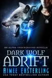Dark Wolf Adrift book summary, reviews and downlod