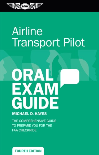 Airline Transport Pilot Oral Exam Guide by Aviation Supplies & Academics, Inc. book summary, reviews and downlod