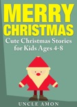 Merry Christmas: Cute Christmas Stories for Kids book summary, reviews and downlod