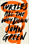 Turtles All the Way Down book summary, reviews and downlod