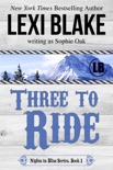 Three to Ride, Nights in Bliss, Colorado, Book 1 book summary, reviews and downlod