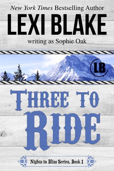 Three to Ride, Nights in Bliss, Colorado, Book 1 by Lexi Blake Book Summary, Reviews and E-Book Download