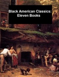 Black American Classics: Eleven Books book summary, reviews and downlod