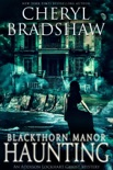 Blackthorn Manor Haunting book summary, reviews and downlod