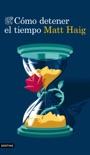 Cómo detener el tiempo book summary, reviews and downlod