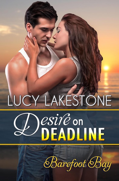 Desire on Deadline by Lucy Lakestone Book Summary, Reviews and E-Book Download