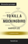 To Kill a Mockingbird: A Graphic Novel by Harper Lee (Discussion Prompts) book summary, reviews and downlod