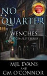 No Quarter: Wenches - The Complete Series book summary, reviews and downlod