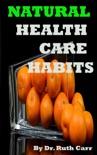Natural Health Care Habits book summary, reviews and downlod