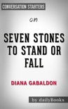 Seven Stones to Stand or Fall: by Diana Gabaldon: Conversation Starters book summary, reviews and downlod